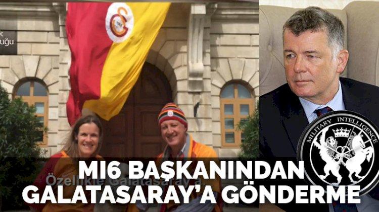 İngiliz gizli istihbarat servisi MI6 başkanından Galatasaray'a gönderme