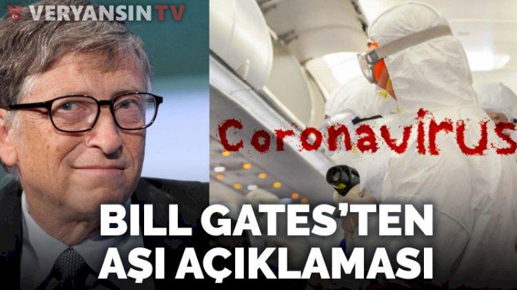 Bill Gates'ten koronavirüs aşı açıklaması!