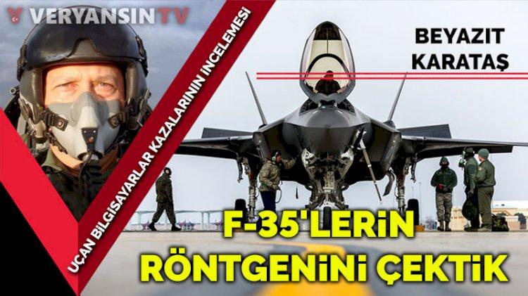 F-35'lerin röntgenini çektik... İşte uçan bilgisayarlarda yaşanan kazaların incelemesi