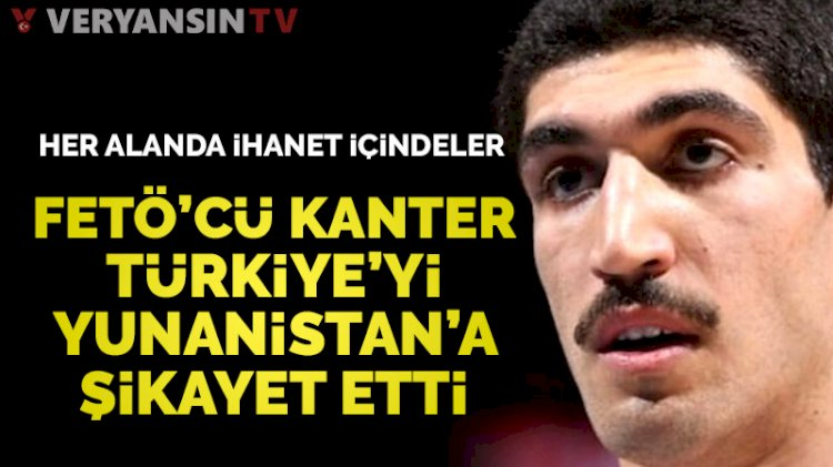 FETÖ'cü Enes Kanter'den skandal Türkiye açıklaması!