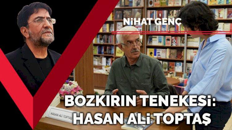 Bozkırın tenekesi: Hasan Ali Toptaş