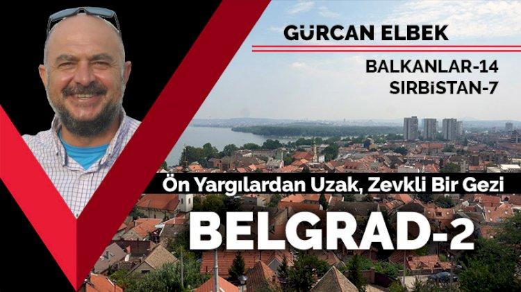 Belgrad gezisine devam