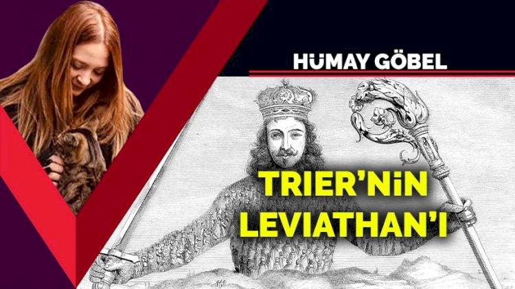 Trier'nin Leviathan'ı