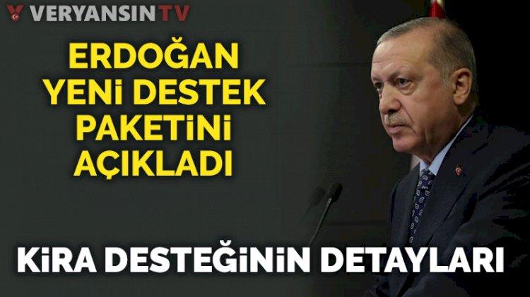 Erdoğan yeni destek paketini açıkladı