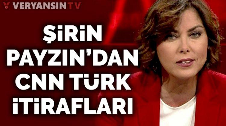 Şirin Payzın'dan CNN Türk itirafları... 'Çağrılmayacaklar listesi geliyordu'