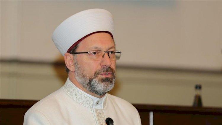Diyanet İşleri Başkanı: Din eğitimi anlayışı gözden geçirilmeli