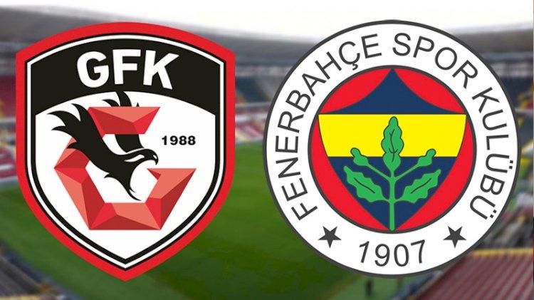 Gaziantep - Fenerbahçe maçının ilk 11'leri belli oldu