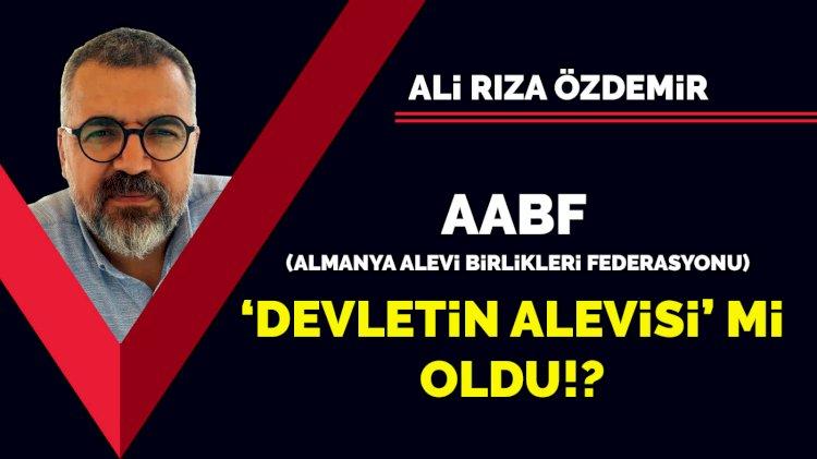 AABF 'Devletin Alevisi' mi oldu!?