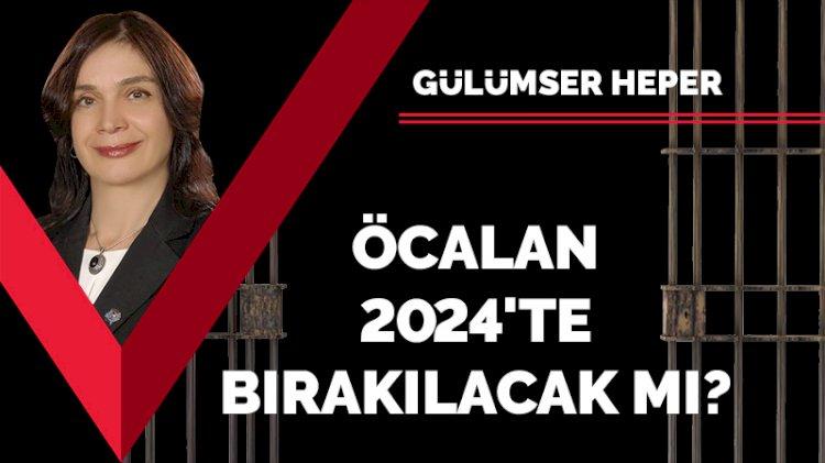 Abdullah Öcalan 2024'te bırakılacak mı?