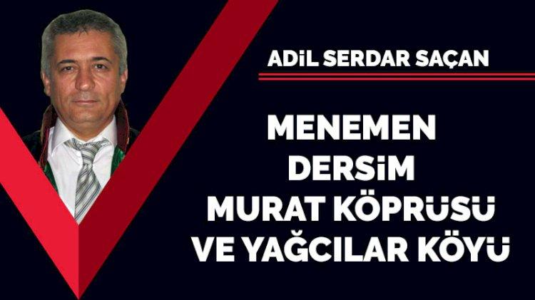 Menemen, Dersim, Murat Köprüsü ve Yağcılar Köyü