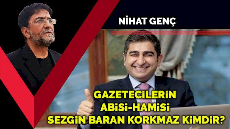 Gazetecilerin abisi-hamisi Sezgin Baran Korkmaz kimdir?