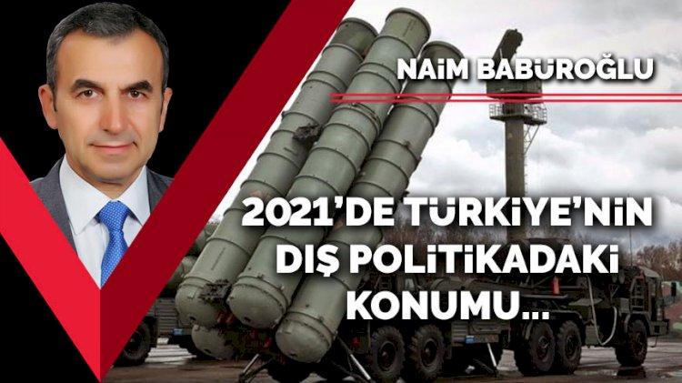 2021'de Türkiye'nin dış politikadaki konumu…