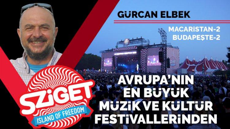 Avrupa'nın en büyük müzik ve kültür festivallerinden: Sziget