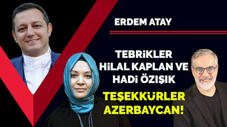 Tebrikler Hilal Kaplan ve Hadi Özışık!  Teşekkürler Azerbaycan!