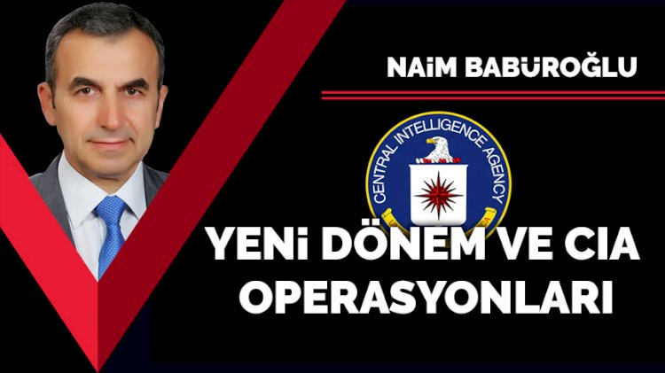 Yeni dönem ve CIA operasyonları