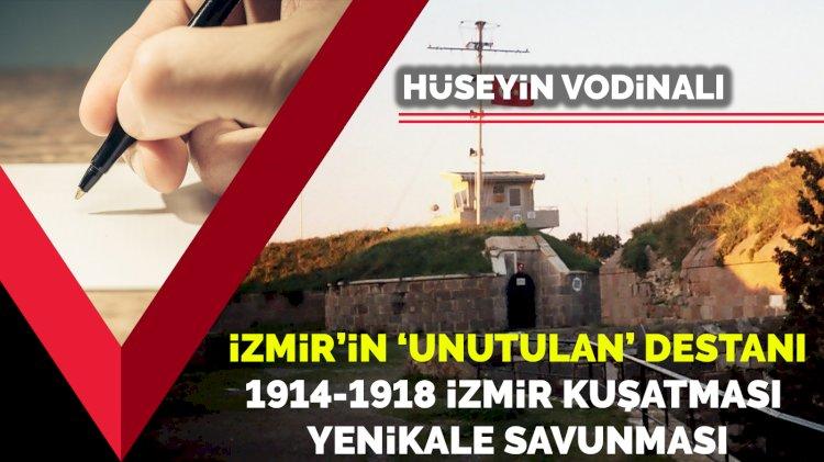 İzmir'in 'unutulan' destanı… 1914-1918 İzmir kuşatması -Yenikale savunması