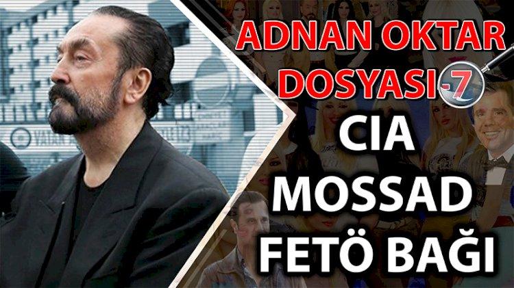 Adnan Oktar dosyası -7   CIA ve MOSSAD ile ajanlık faaliyetleri   Eser Çömlekçioğlu  PANKUŞ -356