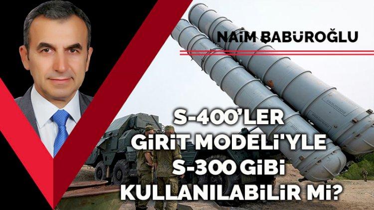 S-400, Girit Modeli'yle Yunanistan'ın S-300'leri gibi kullanılabilir mi?