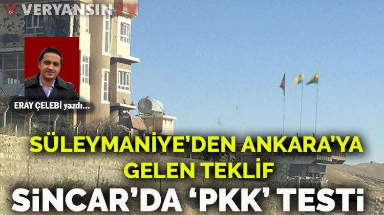 Sincar'da 'PKK' testi… Süleymaniye'den Ankara'ya gelen teklif