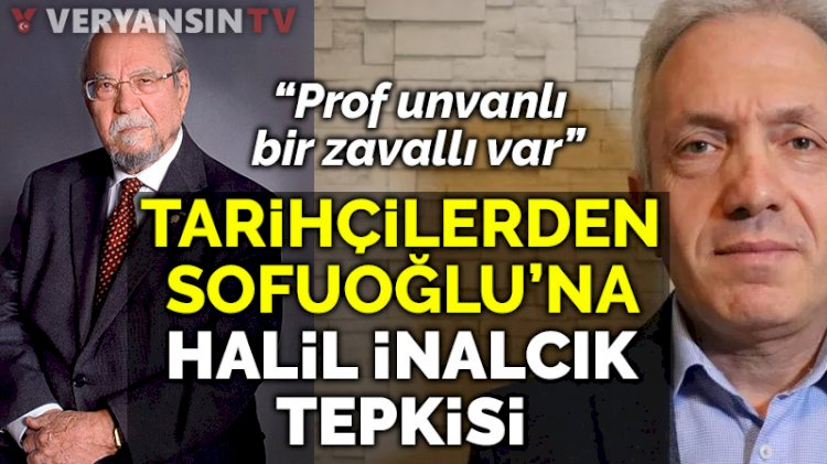 Halil İnalcık'ı hedef alan Ebubekir Sofuoğlu'na tarihçilerden yanıt