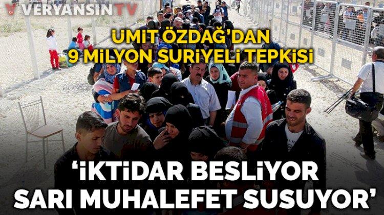 9 milyon Suriyeli açıklamasına böyle tepki gösterdi: İktidar besliyor sarı muhalefet susuyor