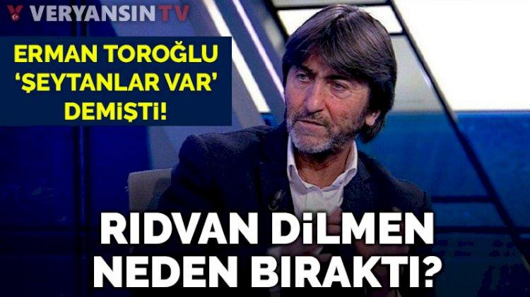 Rıdvan Dilmen bıraktığını açıkladı