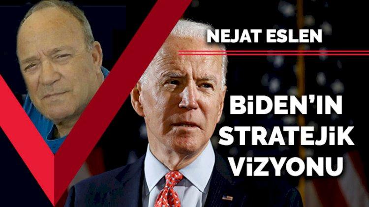 Biden'ın stratejik vizyonu