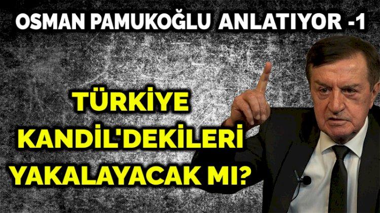 Türkiye Kandil'dekileri yakalayacak mı? | Osman Pamukoğlu | PANKUŞ -380
