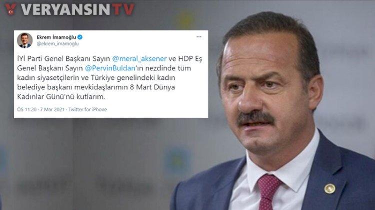 İmamoğlu'nun Akşener ve Buldan'lı 8 Mart mesajına İYİ Partili Ağıralioğlu'ndan tepki