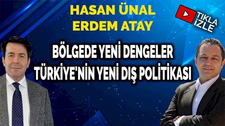 Bölgede yeni dengeler - Türkiye'nin yeni dış politikası | Hasan Ünal ve Erdem Atay |  PANKUŞ - 337