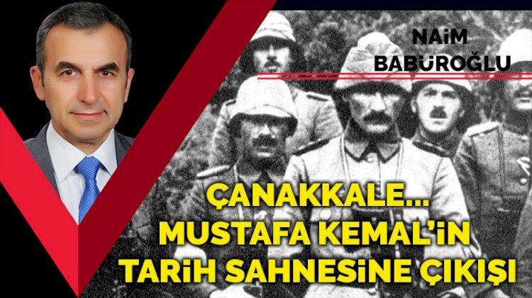 Çanakkale... Mustafa Kemal'in tarih sahnesine çıkışı