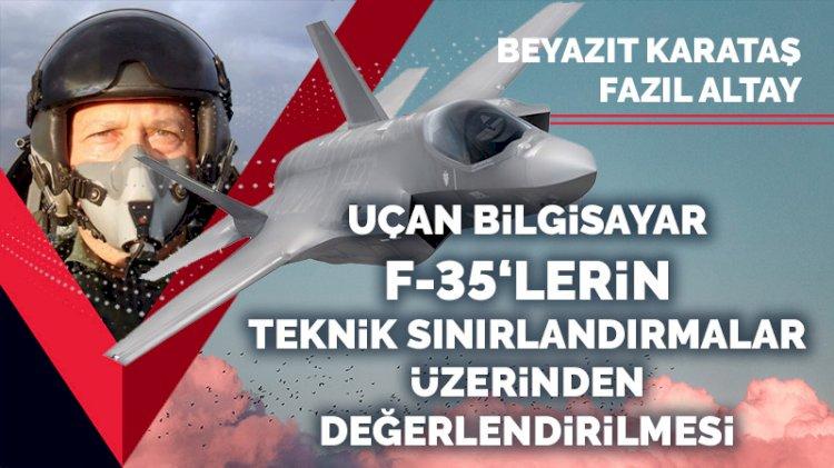 Uçan bilgisayar F-35'lerin teknik sınırlandırmalar üzerinden değerlendirmesi