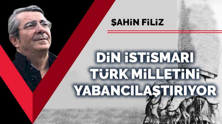 Din istismarı, Türk milletini yabancılaştırıyor