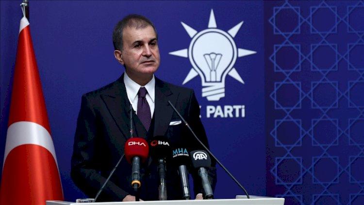 AKP Sözcüsü Çelik'ten açıklamalar