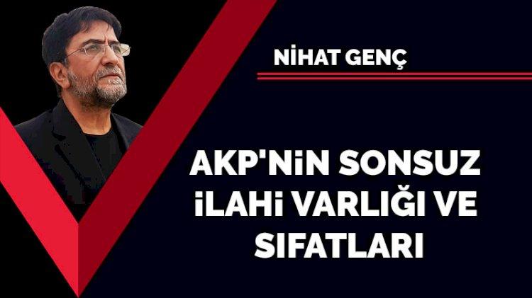 AKP'nin sonsuz ilahi varlığı ve sıfatları