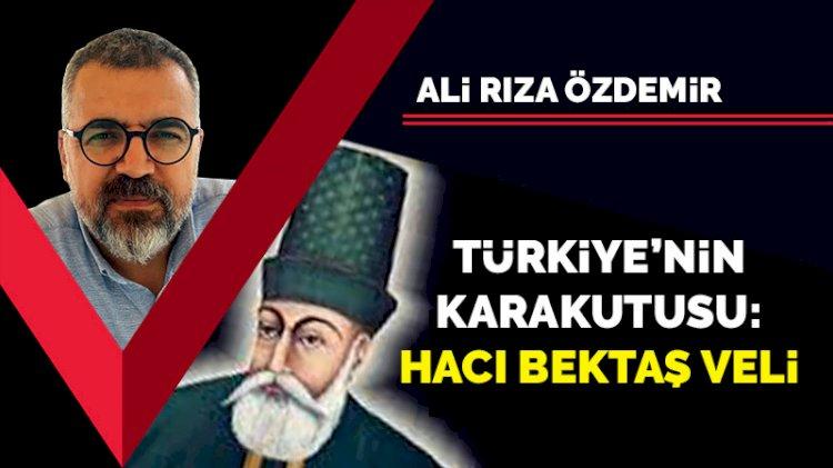 Türkiye'nin karakutusu: Hacı Bektaş Veli