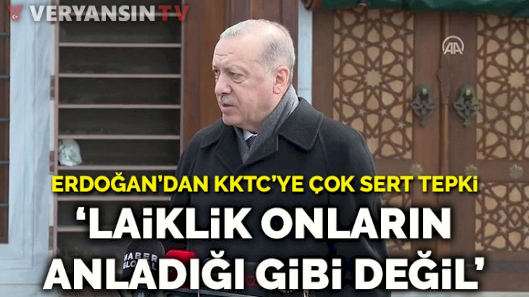 Erdoğan'dan KKTC'ye çok sert tepki: Laiklik onların anladığı gibi değil