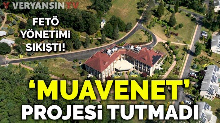 FETÖ yönetimi sıkıştı... 'Muavenet' projesi tutmadı
