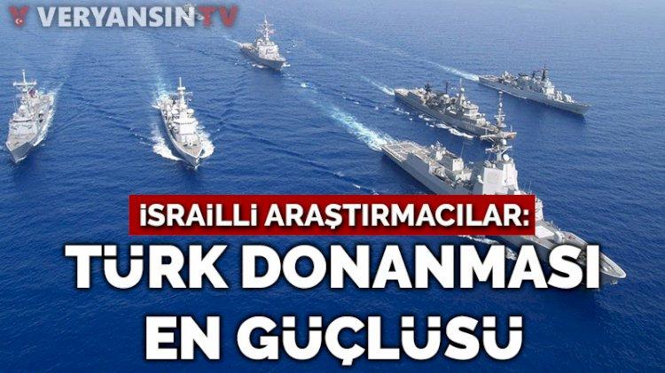 İsrailli araştırmacılar: Türk donanması, Doğu Akdeniz'deki en güçlü donanma