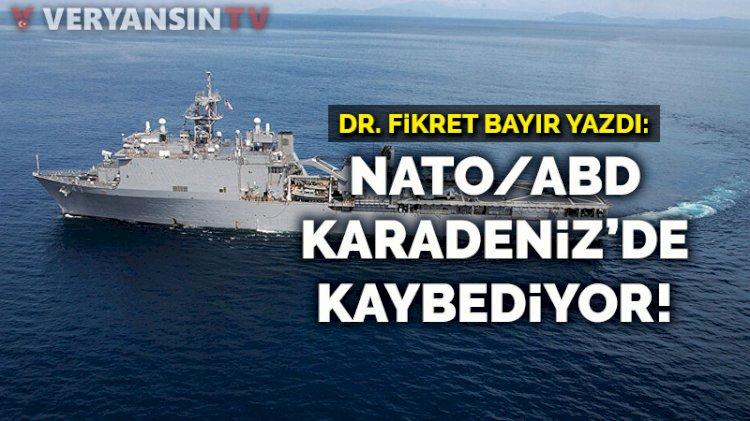 NATO/ABD Karadeniz'de kaybediyor!