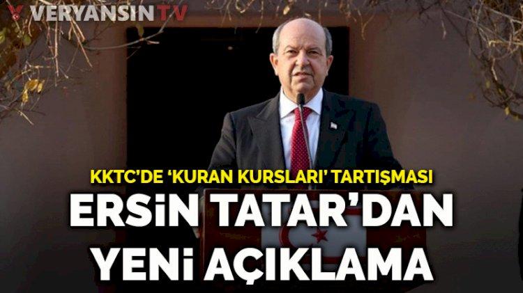KKTC'de Kuran kurslarının yasaklanması… Ersin Tatar'dan yeni açıklama