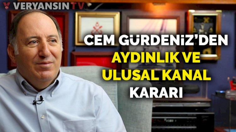 Cem Gürdeniz'den Aydınlık ve Ulusal Kanal kararı