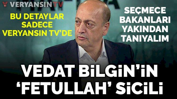 Yeni Bakan Vedat Bilgin'in Fetullah sicili