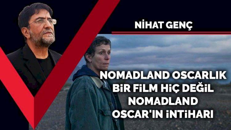 Nomadland Oscar'lık bir film hiç değil, Nomadland Oscar'ın intiharı