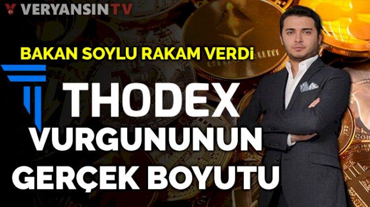 Bakan Soylu Thodex vurgununun gerçek boyutunu açıkladı