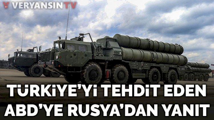 S-400 konusunda Türkiye'yi tehdit eden ABD'ye Rusya'dan yanıt