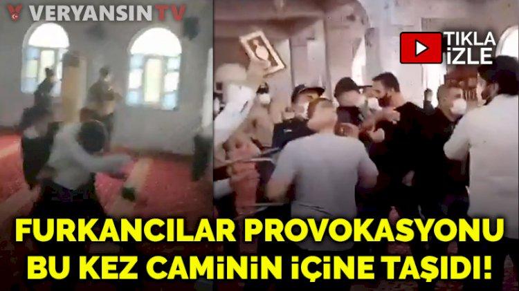 Furkancılar provokasyonu bu kez caminin içine taşıdı!