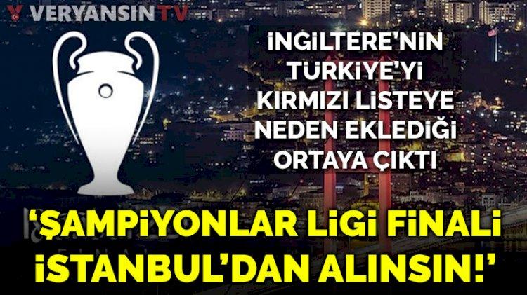 İngiltere'den küstah başvuru: Şampiyonlar Ligi finali İstanbul'dan alınsın