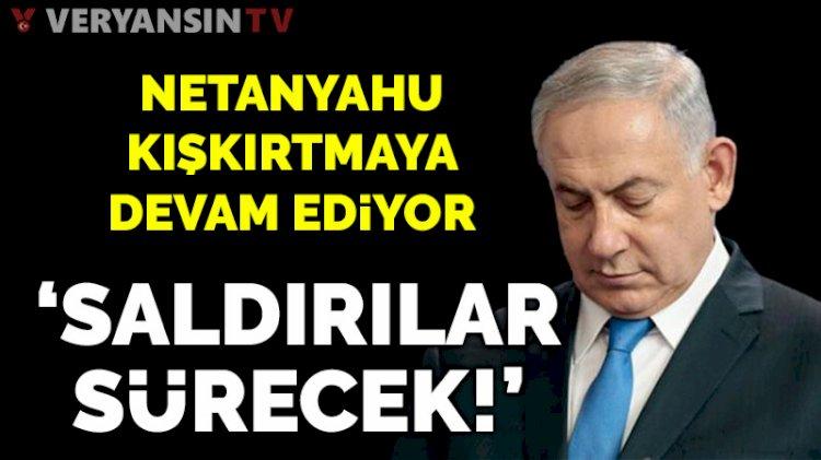 Netanyahu: Savaşın ortasındayız ve tüm gücümüzle saldırmaya devam edeceğiz
