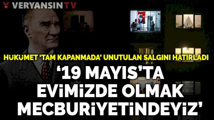 Kasapoğlu: 19 Mayıs'ta evlerimizde olmak mecburiyetindeyiz